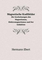 Magnetische Kraftfelder: Band 2