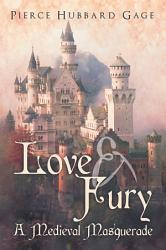 Love Fury A Medieval Masquerade Book PDF