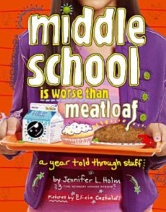 Middle School Is Worse Than Meatloaf Book