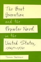 The Beat Generation and the Popular Novel in the United States  1945 1970 PDF