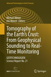 Tomography of the Earth's Crust: From Geophysical Sounding to Real-Time Monitoring: GEOTECHNOLOGIEN Science Report, Issue 21