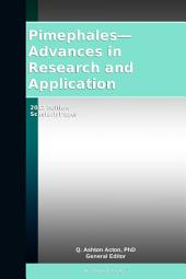 Pimephales—Advances in Research and Application: 2012 Edition: ScholarlyPaper