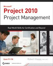 Project 2010 Project Management: Real World Skills for Certification and Beyond (Exam 70-178)