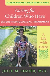 Caring for Children Who Have Severe Neurological Impairment