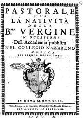Pastorale per la natività della B.ma Vergine in occasione dell'Accademia pubblica nel collegio Nazareno musica del signor Felice Doria
