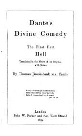 Dante's Divine Comedy: The First Part, Hell, Tr. in the Metre of the Original with Notes