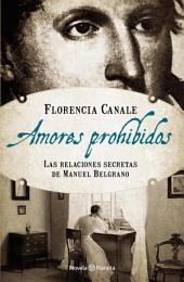 Amores prohibidos: Las relaciones secretas de Manuel Belgrano