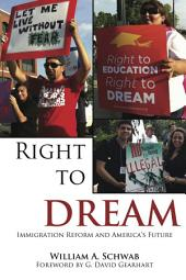 Right to DREAM: Immigration Reform and America's Future