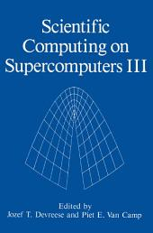 Scientific Computing on Supercomputers III