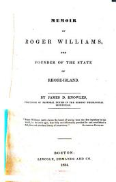 Memoir of Roger Williams: The Founder of the State of Rhode-Island