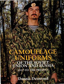 Camouflage Uniforms of the Soviet Union and Russia PDF