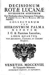 Decisiones rotae Lucanae cum Decisionibus Rotae Romanae: Volume 4
