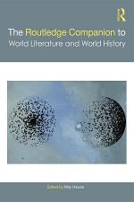The Routledge Companion to World Literature and World History