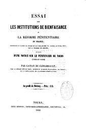Essai sur les institutions de bienfaisance et la réforme pénitentiaire en France: contenant un examen du projet de loi sur les prisons, adopté le 18 mai 1814 par la chambre des députés, et suivi d'une notice sur le pénitencier de Tours...