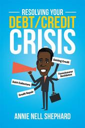 Resolving Your Debt/Credit Crisis