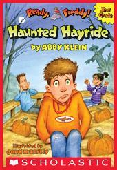 The Haunted Hayride (Ready, Freddy! 2nd Grade #5)