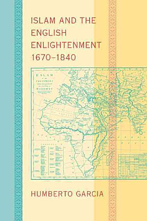 Islam and the English Enlightenment  1670   1840