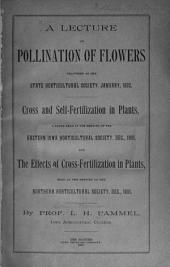 A Lecture on Pollination of Flowers: Cross and Self-fertilization in Plants. The Effects of Cross-fertilization in Plants