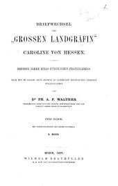 """Briefwechsel der """"Grossen Landgräfin"""" Caroline von Hessen: Dreissig Jahre eines fürstlichen Frauenlebens, Volume2"""