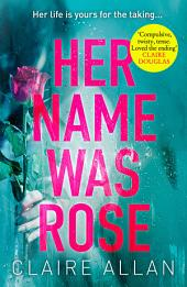 Her Name Was Rose: The gripping psychological thriller you need to read this summer