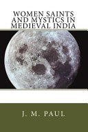 Women Saints and Mystics in Medieval India PDF