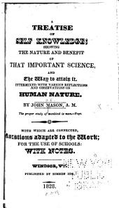 A Treatise on Self Knowledge: Showing the Nature and Benefit of that Important Science, and the Way to Attain it : Intermixed with Various Reflections and Observations on Human Nature