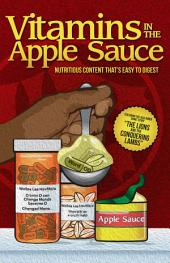 Vitamins In The Apple Sauce: Parables, Poems and Short Stories designed to awaken minds