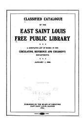 Classified Catalogue: A Complete List of Books in the Adult Circulating and Reference Departments, Jan. 1, 1906, 1908