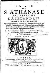 La Vie De S. Athanase Patriarche D'Alexandrie: Divisée En Dovze Livres .... 1