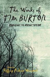 The Works of Tim Burton: Margins to Mainstream