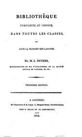 Bibliothèque complette et choisie, dans toutes les classes et dans la plupart des langues ... Troisième édition