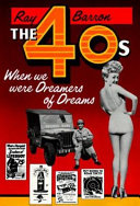 The Forties--when We Were Dreamers of Dreams