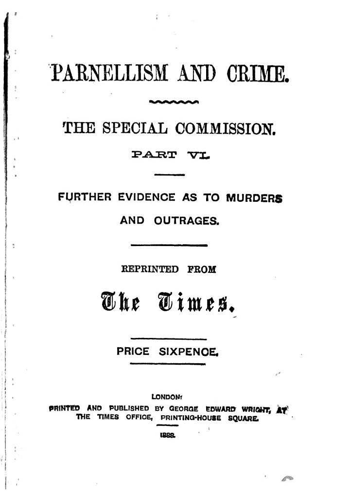 Parnellism and Crime: Further evidence as to murders and outrages