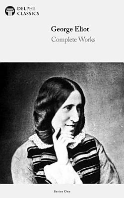 Delphi Complete Works of George Eliot  Illustrated