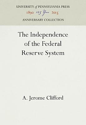 The Independence of the Federal Reserve System