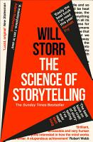 The Science of Storytelling  Why Stories Make Us Human  and How to Tell Them Better PDF