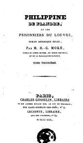 Philippine de Flandre, ou Les prisonniers du Louvre, roman historique belge: Volumes 3-4