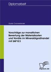 Vorschläge zur monatlichen Bewertung der Materialkosten und Vorräte im Mineralölgroßhandel mit SAP R/3