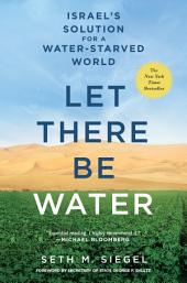 Let There Be Water: Israel's Solution for a Water-Starved World