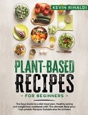 PLANT BASED RECIPES FOR BEGINNERS