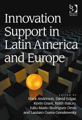 Innovation Support in Latin America and Europe: Theory, Practice and Policy in Innovation and Innovation Systems