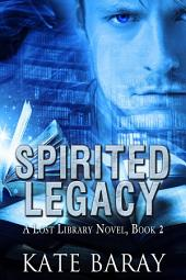 Spirited Legacy: A Lost Library Novel