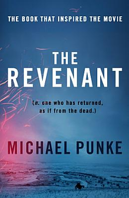 The Revenant  The bestselling book that inspired the award winning movie