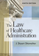 The Law of Healthcare Administration  Ninth Edition PDF