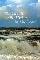 The Candle Still Flickers    in My Heart PDF