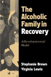 The Alcoholic Family In Recovery Book PDF