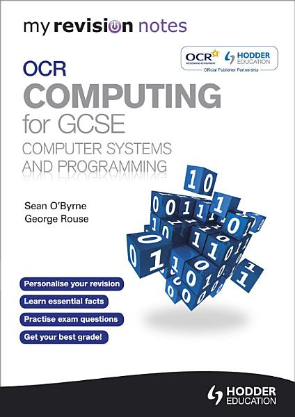 My Revision Notes OCR Computing for GCSE Computer Systems and Programming PDF