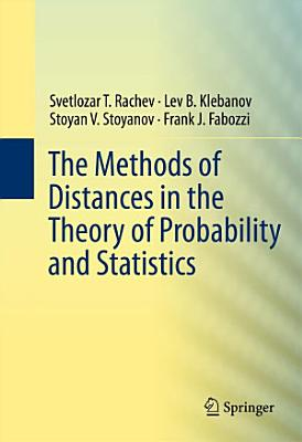 The Methods of Distances in the Theory of Probability and Statistics PDF