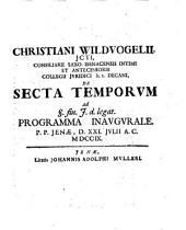 Christiani Wildvogelii, jcti, consiliarii saxo ... decani De secta temporum ad §. fin. J. d. legat. programma inaugurale p.p. Jenae, D. XXI. julii a.c. MDCCIX.