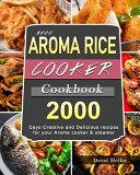2000 AROMA Rice Cooker Cookbook